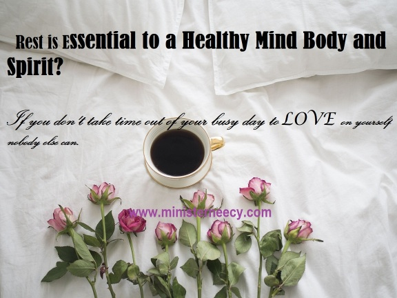 """Rest is Essential to a Healthy Mind Body and Spirit?"""""""