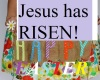 Resurrection Day ~ He has Risen!