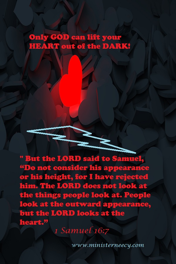 Only God can lift your heart out of the dark?