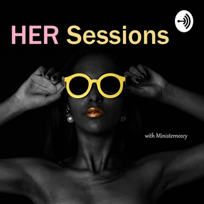 HER SESSIONS PODCAST