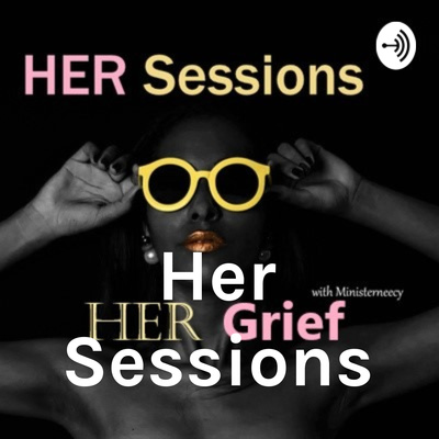 Her Sessions Her Grief